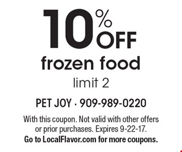 10% OFF frozen food. Limit 2. With this coupon. Not valid with other offers or prior purchases. Expires 9-22-17. Go to LocalFlavor.com for more coupons.