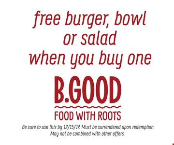 Free burger, bowl or salad when you buy one