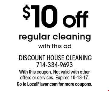 $10 off regular cleaning with this ad. With this coupon. Not valid with other offers or services. Expires 10-13-17. Go to LocalFlavor.com for more coupons.