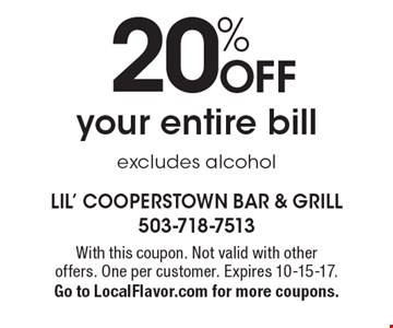 20% off your entire bill. Excludes alcohol. With this coupon. Not valid with other offers. One per customer. Expires 10-15-17. Go to LocalFlavor.com for more coupons.