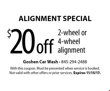 Alignment Special $20 off 2-wheel or 4-wheel alignment. With this coupon. Must be presented when service is booked. Not valid with other offers or prior services. Expires 11/15/17.