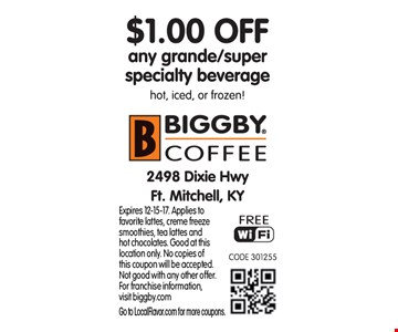 $1 off any grande/super specialty beverage. Expires 12-15-17. Applies to favorite lattes, creme freeze smoothies, tea lattes and hot chocolates. Good at this location only. No copies of this coupon will be accepted.  Not good with any other offer. For franchise information,visit biggby.com. Go to LocalFlavor.com for more coupons.