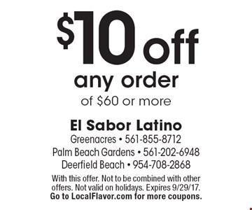 $10 off any order of $60 or more. With this offer. Not to be combined with other offers. Not valid on holidays. Expires 9/29/17. Go to LocalFlavor.com for more coupons.