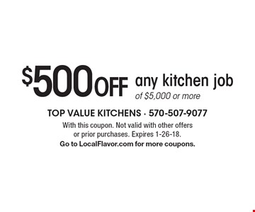 $500 offa ny kitchen job of $5,000 or more . With this coupon. Not valid with other offers or prior purchases. Expires 1-26-18. Go to LocalFlavor.com for more coupons.