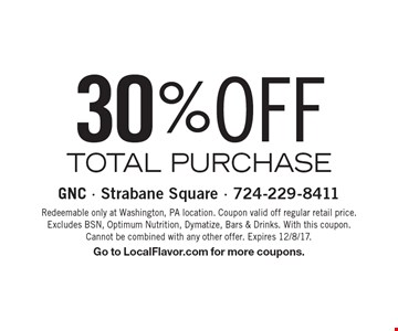 30% OFF TOTAL PURCHASE . Redeemable only at Washington, PA location. Coupon valid off regular retail price. Excludes BSN, Optimum Nutrition, Dymatize, Bars & Drinks. With this coupon. Cannot be combined with any other offer. Expires 12/8/17.Go to LocalFlavor.com for more coupons.