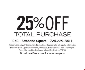 30%OFF TOTAL PURCHASE. Redeemable only at Washington, PA location. Coupon valid off regular retail price. Excludes BSN, Optimum Nutrition, Dymatize, Bars & Drinks. With this coupon. Cannot be combined with any other offer. Expires 3/9/18. Go to LocalFlavor.com for more coupons.