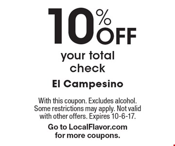 10% Off your total check. With this coupon. Excludes alcohol. Some restrictions may apply. Not valid with other offers. Expires 10-6-17.Go to LocalFlavor.com for more coupons.
