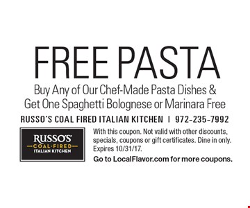 Free PASTA - Buy Any of Our Chef-Made Pasta Dishes & Get One Spaghetti Bolognese or Marinara Free. With this coupon. Not valid with other discounts, specials, coupons or gift certificates. Dine in only. Expires 10/31/17. Go to LocalFlavor.com for more coupons.