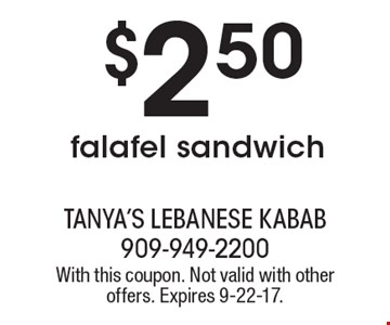 $2.50 falafel sandwich. With this coupon. Not valid with other offers. Expires 9-22-17.