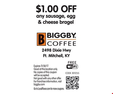 $1 off any sausage, egg & cheese bragel