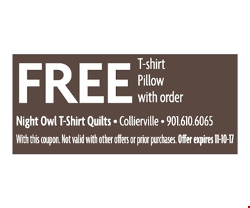 Free tshirt pillow with order.