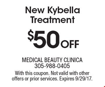 $50 off New Kybella Treatment. With this coupon. Not valid with other offers or prior services. Expires 9/29/17.