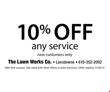 10% off any service. New customers only. With this coupon. Not valid with other offers or prior services. Offer expires 11/30/17.