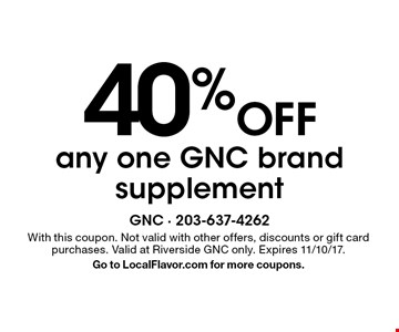 40% Off any one GNC brand supplement. With this coupon. Not valid with other offers, discounts or gift card purchases. Valid at Riverside GNC only. Expires 11/10/17. Go to LocalFlavor.com for more coupons.