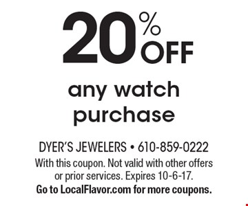 20% OFF any watch purchase. With this coupon. Not valid with other offers or prior services. Expires 10-6-17. Go to LocalFlavor.com for more coupons.