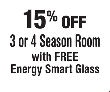 15% OFF3 or 4 Season Room with FREE Energy Smart Glass.