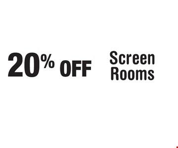 20% OFF Screen Rooms.