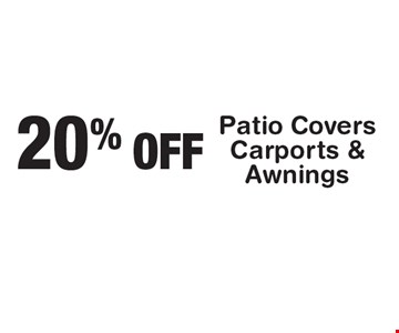 20% OFF Patio Covers Carports & Awnings.