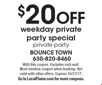 $20 off weekday private party special. Private party. With this coupon. Excludes rock wall. Must mention coupon when booking. Not valid with other offers. Expires 10/27/17. Go to LocalFlavor.com for more coupons.