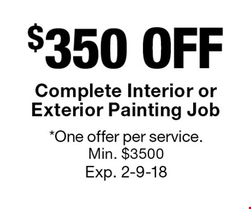 $350 OFF Complete Interior or Exterior Painting Job. *One offer per service.Min. $3500 Exp. 2-9-18