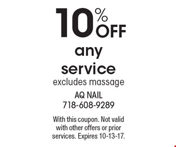 10% off any service. Excludes massage. With this coupon. Not valid with other offers or prior services. Expires 10-13-17.