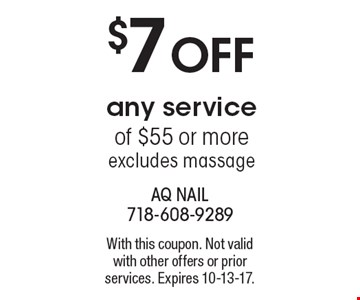 $7 off any service of $55 or more. Excludes massage. With this coupon. Not valid with other offers or prior services. Expires 10-13-17.