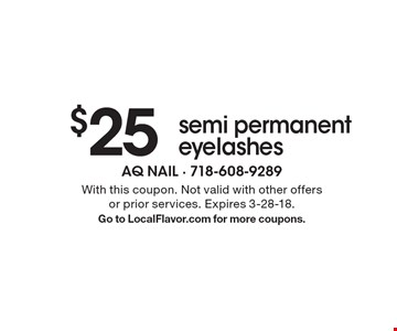 $25 semi permanent eyelashes. With this coupon. Not valid with other offers or prior services. Expires 3-28-18. Go to LocalFlavor.com for more coupons.