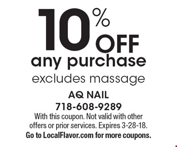 10% off any purchase. Excludes massage. With this coupon. Not valid with other offers or prior services. Expires 3-28-18. Go to LocalFlavor.com for more coupons.
