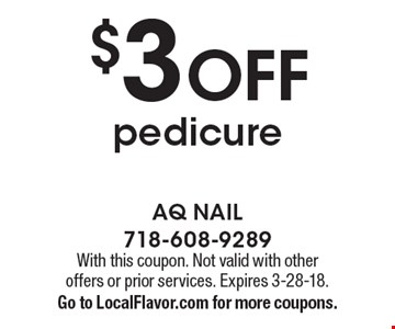 $3 off pedicure. With this coupon. Not valid with other offers or prior services. Expires 3-28-18. Go to LocalFlavor.com for more coupons.