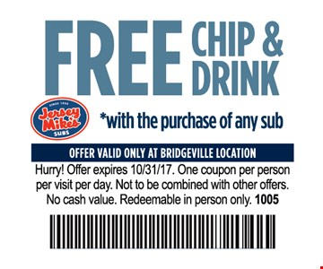Free chip & drink with purchase of any sub