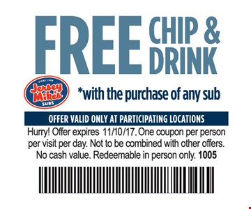 Free Chip & Drink with the purchase of any sub.