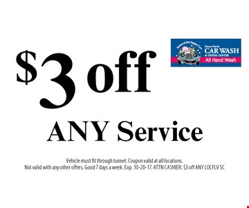 $3 off ANY Service. Vehicle must fit through tunnel. Coupon valid at all locations. Not valid with any other offers. Good 7 days a week. Exp. 10-20-17. ATTN CASHIER: $3 off ANY LOCFLV SC