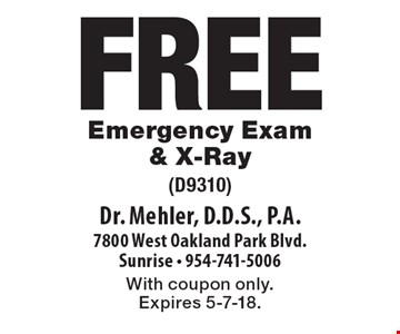 Free Emergency Exam & X-Ray (D9310). With coupon only. Expires 5-7-18.
