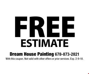 Free Estimate. With this coupon. Not valid with other offers or prior services. Exp. 2-9-18.
