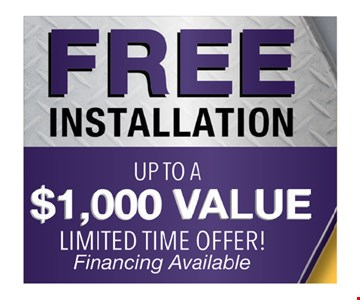 Free installation - up to a $1000 Value
