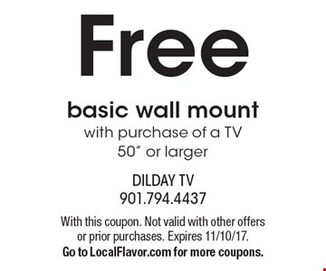 Free basic wall mount with purchase of a TV 50