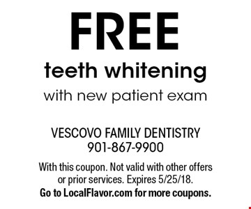 Free teeth whitening with new patient exam. With this coupon.