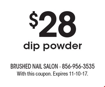 $28 dip powder. With this coupon. Expires 11-10-17.