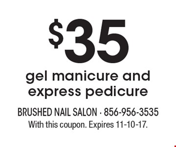 $35 gel manicure and express pedicure. With this coupon. Expires 11-10-17.