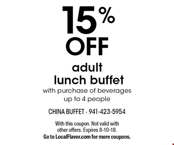 15% OFF adult lunch buffet with purchase of beverages up to 4 people. With this coupon. Not valid with other offers. Expires 8-10-18. Go to LocalFlavor.com for more coupons.