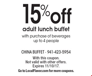 15% off adult lunch buffet with purchase of beverages up to 4 people. With this coupon. Not valid with other offers. Expires 11/10/17. Go to LocalFlavor.com for more coupons.