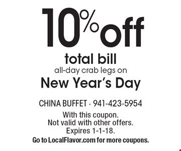 10% off total bill all-day crab legs on New Year's Day. With this coupon. Not valid with other offers. Expires 1-1-18. Go to LocalFlavor.com for more coupons.