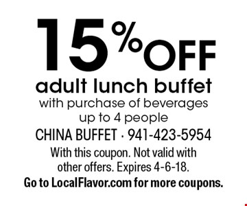 15% Off adult lunch buffet with purchase of beverages up to 4 people. With this coupon. Not valid with other offers. Expires 4-6-18. Go to LocalFlavor.com for more coupons.