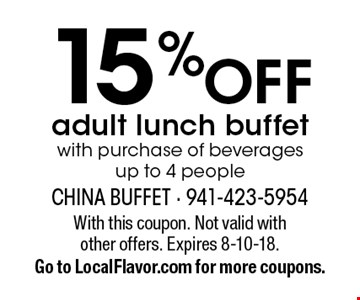 15% OFF adult lunch buffet with purchase of beverages up to 4 people. With this coupon. Not valid with other offers. Expires 8-10-18.Go to LocalFlavor.com for more coupons.
