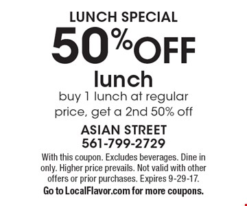 Lunch Special. 50% Off lunch. Buy 1 lunch at regular price, get a 2nd 50% off. With this coupon. Excludes beverages. Dine in only. Higher price prevails. Not valid with other offers or prior purchases. Expires 9-29-17. Go to LocalFlavor.com for more coupons.
