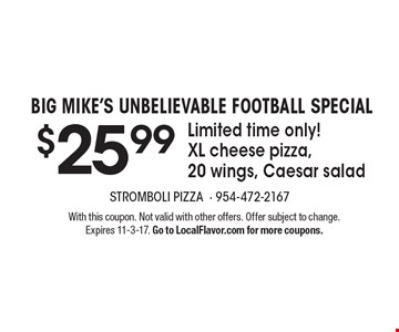 Big Mike's Unbelievable Football special $25.99. Limited time only!