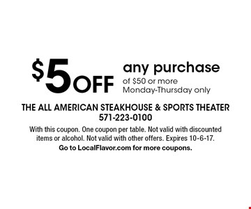 $5 Off any purchase of $50 or more. Monday-Thursday only. With this coupon. One coupon per table. Not valid with discounted items or alcohol. Not valid with other offers. Expires 10-6-17. Go to LocalFlavor.com for more coupons.