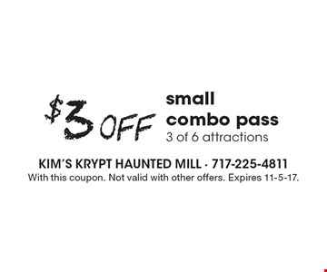 $3 Off small combo pass 3 of 6 attractions. With this coupon. Not valid with other offers. Expires 11-5-17.