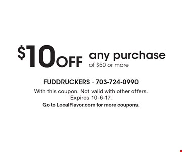 $10 Off any purchase of $50 or more. With this coupon. Not valid with other offers. Expires 10-6-17. Go to LocalFlavor.com for more coupons.