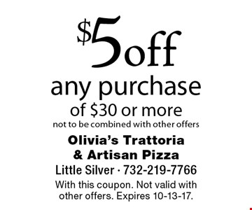 $5 off any purchase of $30 or more. Not to be combined with other offers. With this coupon. Not valid with other offers. Expires 10-13-17.